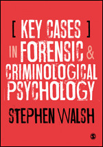 Key Cases in Forensic and Criminological Psychology